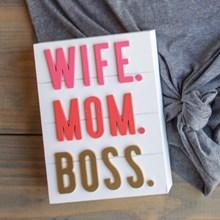 Wife. Mom. Boss. Décor 2200