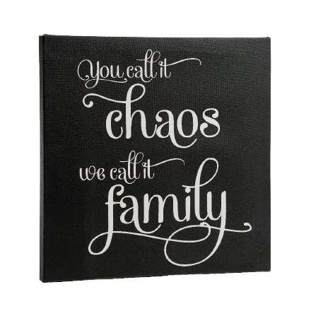 Family Chaos Canvas Sign 3159