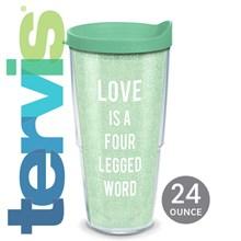 Love is a Four Legged Word Tervis® Tumbler 6119