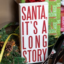 Santa It's a Long Story Box Sign 3234